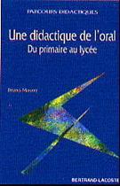 Une didactique de l'oral du primaire au lyc�e