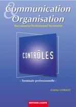 Pochette Contrôles - Communication et Organisation Terminale professionnelle Baccalauréat professionnel Secrétariat