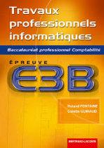 Travaux professionnels informatiques - Épreuve E3B Baccalauréat professionnel Comptabilité