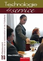 Technologie de service CAP Restaurant Seconde professionnelle et Terminale BEP BEP Métiers de la Restauration et de l'Hotellerie