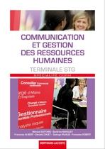 Communication et gestion des ressources humaines Terminale STG Spécialité Communication et Gestion des Ressources Humaines