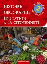 Histoire - Géographie Éducation à la citoyenneté Seconde professionnelle Baccalauréat professionnel