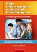 Pôle Informatique et logiciels bureautiques  Seconde professionnelle Baccalauréat professionnel Secrétariat Baccalauréat professionnel Comptabilité