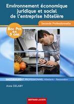Environnement économique, juridique et social de l'entreprise hôtelière  Seconde professionnelle  Baccalauréat professionnel Hôtellerie - Restauration