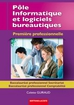 Pôle Informatique et logiciels bureautiques Première professionnelle Baccalauréat professionnel Secrétariat Baccalauréat professionnel Comptabilité