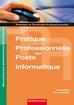 Pratique professionnelle sur poste informatique Activités commerciales, comptables et sociales Première et Terminale professionnelles Baccalauréat professionnel Secrétariat