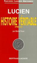 Lucien, Histoire véritable, Livres I et II