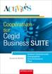 Activités coopératives sur… le progiciel de gestion intégré Cegid Business SUITE