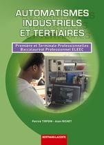 Automatismes Industriels et Tertiaires Premi�re et Terminale professionnelles Baccalaur�at professionnel ELEEC