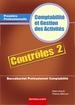 Pochette Contrôles 2 - Comptabilité et Gestion des Activités Première professionnelle Baccalauréat professionnel Comptabilité