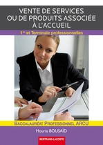 Vente de services ou de produits associ�e � l'accueil Premi�re et Terminale professionnelles Baccalaur�at professionnel ARCU
