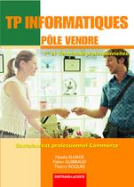 TP informatiques Pôle Vendre Première et Terminale professionnelles Baccalauréat professionnel Commerce