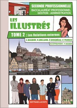 LES ILLUSTR�S Tome 2 - Les relations externes Seconde professionnelle Baccalaur�at professionnel Gestion - Administration