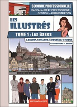LES ILLUSTR�S Tome 1 - Les bases   Seconde professionnelle   Baccalaur�at professionnel Gestion - Administration