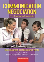 Communication - N�gociation Premi�re et Terminale professionnelles Baccalaur�at professionnel Vente