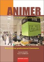 Animer   Première et Terminale professionnelles   Baccalauréat professionnel Commerce