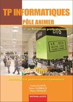 TP Informatiques Pôle Animer   Première et Terminale professionnelles   Baccalauréat professionnel Commerce