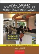 La gestion de la fonction accueil et les activit�s administratives   Premi�re et Terminale professionnelles   Baccalaur�at professionnel ARCU