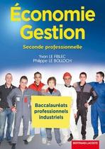 Économie - Gestion Seconde professionnelle Baccalauréats professionnels industriels