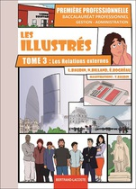 LES ILLUSTR�S Tome 3 - Les relations externes Premi�re professionnelle Baccalaur�at professionnel Gestion - Administration