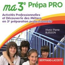 DVD professeur Ma 3 e  Prépa Pro Activités professionnelles et découverte des métiers 3 e Préparation professionnelle