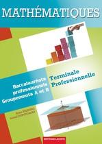 Math�matiques Terminale professionnelle Baccalaur�ats professionnels Groupements A et B