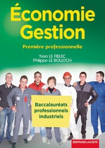 �conomie - Gestion Premi�re professionnelle Baccalaur�ats professionnels industriels