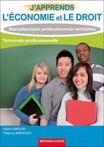 J�apprends l��conomie et le droit  Terminale professionnelle   Baccalaur�ats professionnels tertiaires