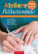 Ateliers r�dactionnels P�les 2 et 4 Baccalaur�ats professionnels Gestion - Administration