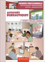 Activit�s bureautiques Premi�re professionnelle Baccalaur�at professionnel Gestion-Administration