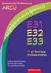 Se pr�parer aux �preuves E31 - E32 - E33 Premi�re et Terminale professionnelles Baccalaur�at professionnel ARCU