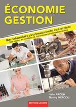 �conomie - Gestion Seconde, Premi�re et Terminale professionnelles  Baccalaur�ats professionnels industriels