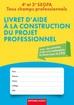Livret d'aide à la construction du projet professionnel 4 e  et 3 e  SEGPA Tous champs professionnels