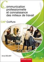 Communication professionnelle et connaissance des milieux de travail CAP Coiffure