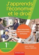J�apprends l��conomie et le droit  Premi�re professionnelle   Baccalaur�ats professionnels tertiaires