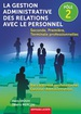 La gestion administrative des relations avec le personnel - P�le 2 Seconde, Premi�re, Terminale professionnelles Baccalaur�at professionnel Gestion - Administration