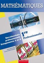 Mathématiques   Première professionnelle   Baccalauréats professionnels Groupements A et B