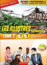 Les illustrés en scénarios Tome 2 - Pôles 1 et 3 Seconde professionnelle Baccalauréat professionnel Gestion - Administration