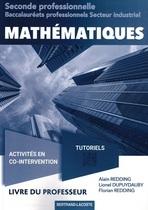 Livre du professeur Mathématiques Seconde professionnelle Baccalauréats professionnels Secteur industriel