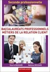 Seconde professionnelle Baccalauréat professionnel Famille des métiers de la relation client