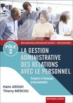La gestion administrative des relations avec le personnel - Pôle 2 Première et Terminale professionnelles Baccalauréat professionnel Gestion - Administration