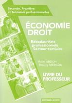 Livre du professeur Économie - Droit  Seconde, Première et Terminale professionnelles Baccalauréats professionnels Secteur tertiaire
