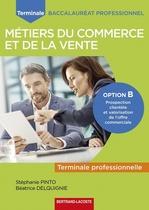 Terminale professionnelle Baccalauréat professionnel Métiers du commerce et de la vente Option B Prospection clientèle et valorisation de l'offre commerciale