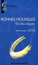 Bonnes nouvelles 1 - Nouvelles intégrales Classiques Bertrand-Lacoste