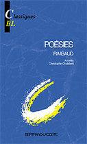 Arthur Rimbaud, oeuvres poétiques - Rimbaud Classiques Bertrand-Lacoste